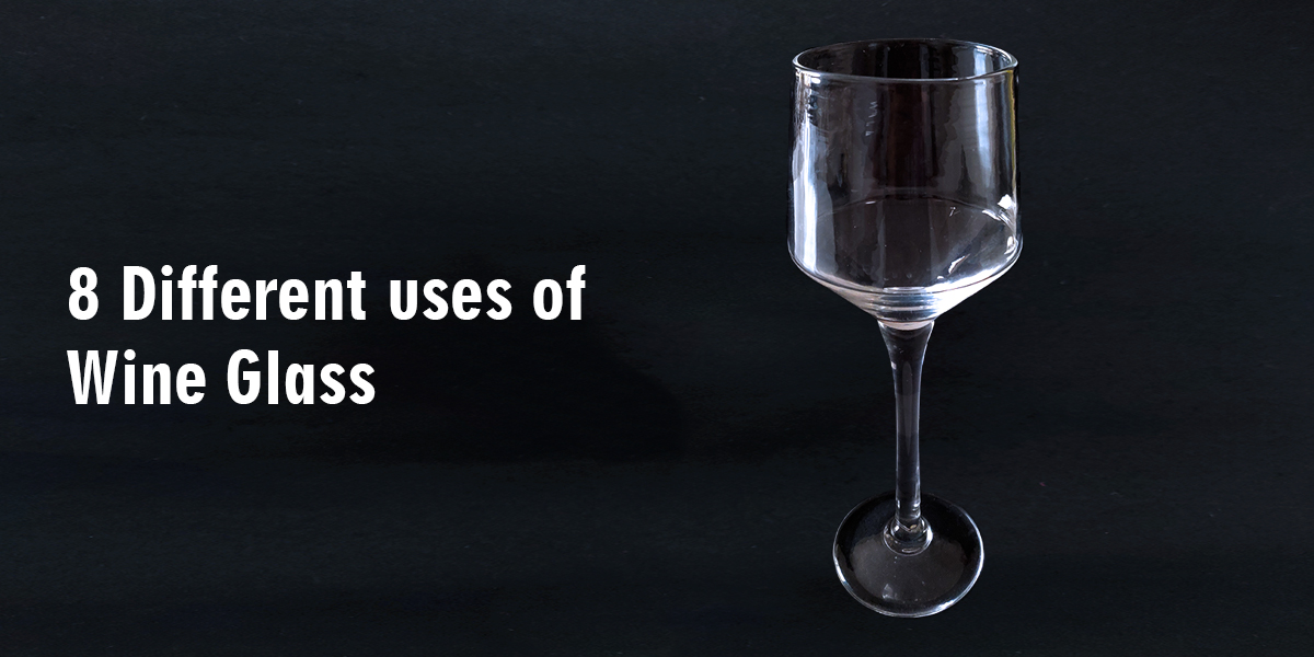 8 Different Uses of Wine Glass